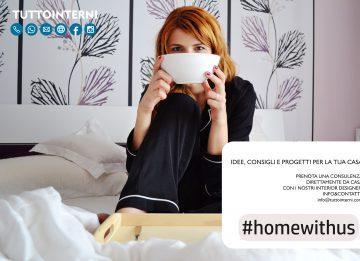 #homewithus.  Idee, consigli e progetti per la tua casa